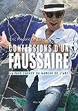 Confessions d'un faussaire: Témoignage (French Edition)