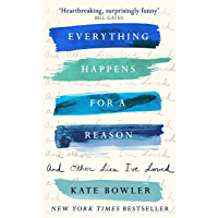 Everything Happens for a Reason and Other Lies I've Loved (English Edition)