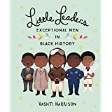 Little Leaders: Exceptional Men in Black History (English Edition)