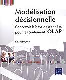 Modélisation décisionnelle - Concevoir la base de données pour les traitements OLAP