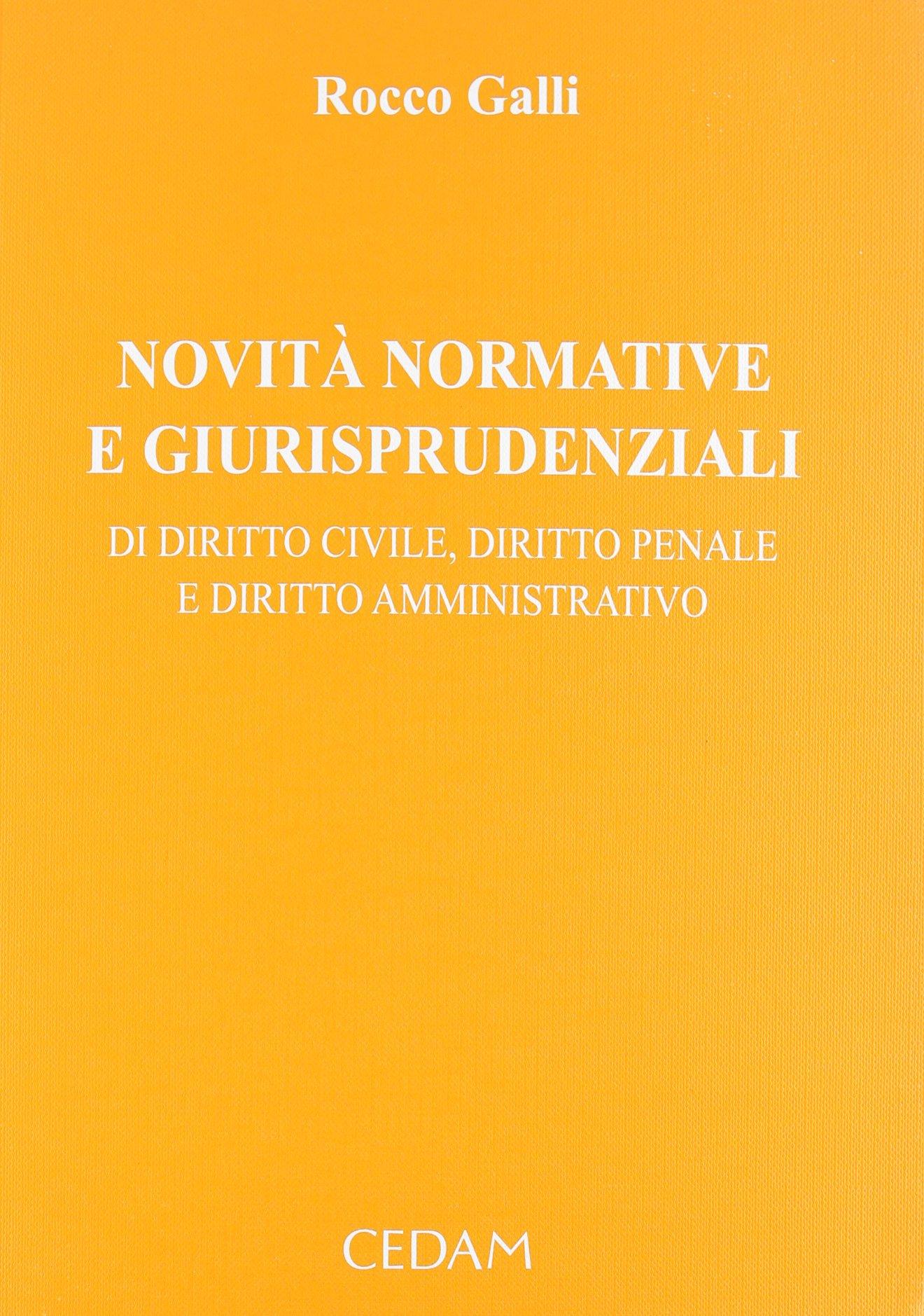 Novità normative e giurisprudenziali di diritto civile, diritto penale e diritto amministrativo: 1