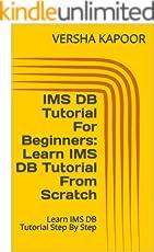 IMS DB Tutorial For Beginners: Learn IMS DB Tutorial From Scratch: Learn IMS DB Tutorial Step By Step (English Edition)