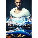 Al di là e oltre (Twist of Fate Vol. 4) (Italian Edition)