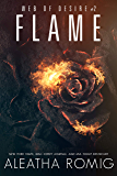 Flame (Web of Desire Book 2)