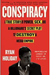 Conspiracy: A True Story of Power, Sex, and a Billionaire's Secret Plot to Destroy a Media Empire Kindle Edition