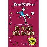 La increíble historia de... El mago del balón (Colección David Walliams)