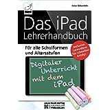 Das iPad Lehrerhandbuch - PREMIUM Videobuch - Für alle Schulformen und Altersstufen; Inkl. Lernvideos für schnellen Erfolg!: