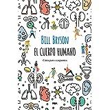 El cuerpo humano: Guía para ocupantes (OTROS NO FICCIÓN) (Spanish Edition)