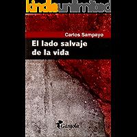 El lado salvaje de la vida: Novela (Spanish Edition)