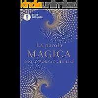 La parola magica: Il primo libro che ti cambia mentre lo leggi con il potere dell'intelligenza linguistica