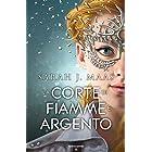 La corte di fiamme e argento (Italian Edition)