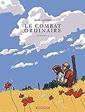 Combat Ordinaire (Le) - Intégrale - tome 0 - Le Combat ordinaire - Intégrale