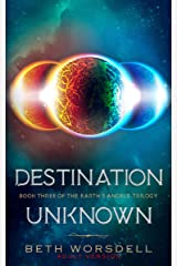 Destination Unknown: Adult version. This is not a revenge battle, It is a universal intervention. (The Earth's Angels Trilogy Book 3) (English Edition) Format Kindle