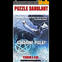 PUZZLE SANGLANT: Un thriller psychologique addictif, plein de suspense et de rebondissements (Les enquêtes d'Eleanor…