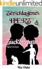 Zerschlagenes Herz & Zuckerwatte: Sinnlicher Liebesroman