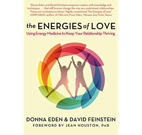 The Energies Of Love Using Energy Medicine To Keep Your Relationship Thriving English Edition Ebook Eden Donna Feinstein David Amazon Fr