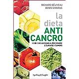 La dieta anti-cancro: I cibi che aiutano a prevenire e curare i tumori