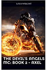 The Devil's Angels MC:  Book 2 - Axel Kindle Edition