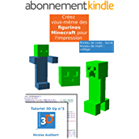 Des figurines Minecraft pour l'impression 3D: Créez vos propres objets pour l'impression 3D (Les tutoriels 3D UP)