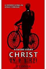 Christ on a Bike! Kindle Edition