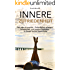 Innere Zufriedenheit: Wie man sie erreicht - Gelassenheit, Zufriedenheit erlangen, und positive Gedanken - So finden sie ihre innere Ruhe