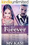 Until Forever: A Passionate, Intense Indian Love Story