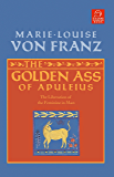 The Golden Ass of Apuleius: The Liberation of the Feminine in Man (C. G. Jung Foundation Books Series Book 11) (English Edition)