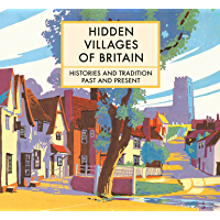 Hidden Villages of Britain: Histories and Tradition Past and Present (English Edition)