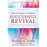How to Promote & Conduct a Successful Revival: With Suggestive Sermon Outlines