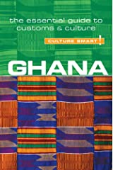 Ghana - Culture Smart! The Essential Guide to Customs & Culture Paperback
