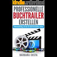Professionelle Buchtrailer erstellen: Videomarketing, auf das Sie nicht verzichten sollten! Videos und Buchtrailer erstellen nicht nur für Autoren!