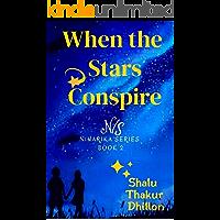 When the Stars Conspire: (Indian Romance) (Niharika Series Book 2)