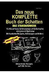 Das neue KOMPLETTE Buch der Schatten - Das Standardwerk Für Kräuterhexen, Selbstversorger und Selbermacher, Allergiker und Sparfüchse: Mit hunderten Rezepten, Anleitungen und Bildern Kindle Ausgabe