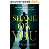 Shame on You: The addictive psychological thriller that will make you question everything you read online (English Edition)