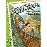 The Mystery Across the Secret Bridge (Volume 7) (Greetings from Somewhere)