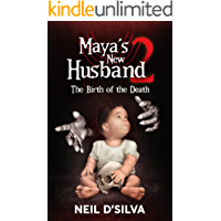 Maya's New Husband 2: The Birth of the Death (Maya's New Husband - The Trilogy)