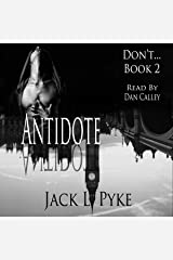 Antidote: Don't..., Book 2 Audible Audiobook