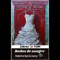 Bodas de sangre: clasicos hispanicos ( libros Valle) (Spanish Edition)
