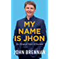 My Name is Jhon: An Atypical Story of Success