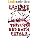 Thorns Beneath Petals: A Detective Shankar Series