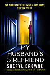 My Husband's Girlfriend: A completely unputdownable psychological thriller with a nail-biting twist Kindle Edition