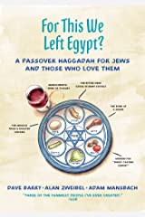 For This We Left Egypt?: A Passover Haggadah for Jews and Those Who Love Them Hardcover