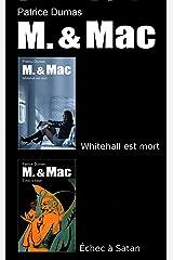 M. & Mac, l'intégrale tome 3: Whitehall est mort  Échec à Satan (French Edition) Kindle Edition