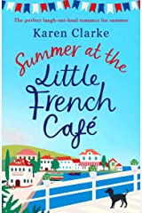 Summer at the Little French Cafe: The perfect laugh out loud romance for summer Kindle Edition