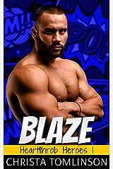 BLAZE (Heartthrob Heroes Book 1) Kindle Edition