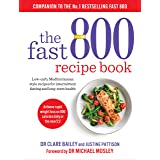 The Fast 800 Recipe Book: Low-carb, Mediterranean style recipes for intermittent fasting and long-term health (English Editio