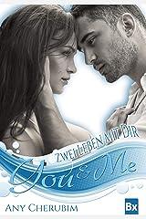 YOU & ME - Zwei Leben mit dir: Band 1 Kindle Ausgabe