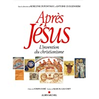 Après Jésus: L'invention du christianisme