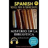 Spanish novel for intermediate (B1): Misterio en la biblioteca. Downloadable Audio. Vol 3. (Spanish Edition): Learn Spanish.I