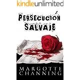 PERSECUCIÓN SALVAJE: Amor, Romance y Suspense (Spanish Edition)